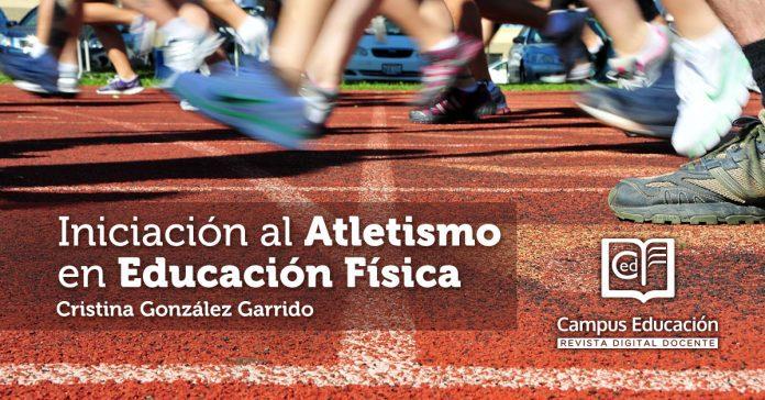 iniciación al atletismo en educación física