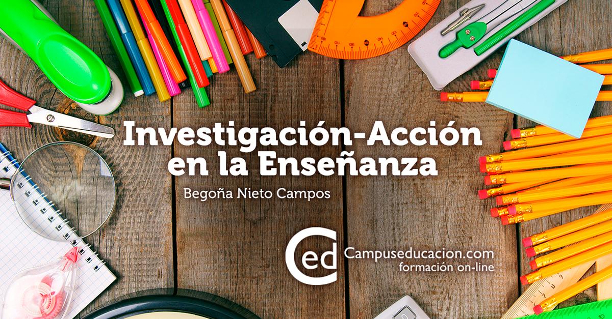 Investigación-Acción en la Enseñanza | Campuseducacion.com