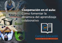 Cooperación en el aula. Cómo fomentar la dinámica del aprendizaje colaborativo