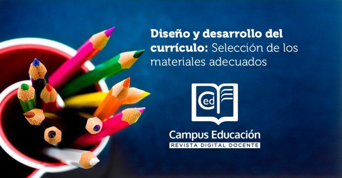 Diseño y desarrollo del currículo. Selección de los materiales adecuados