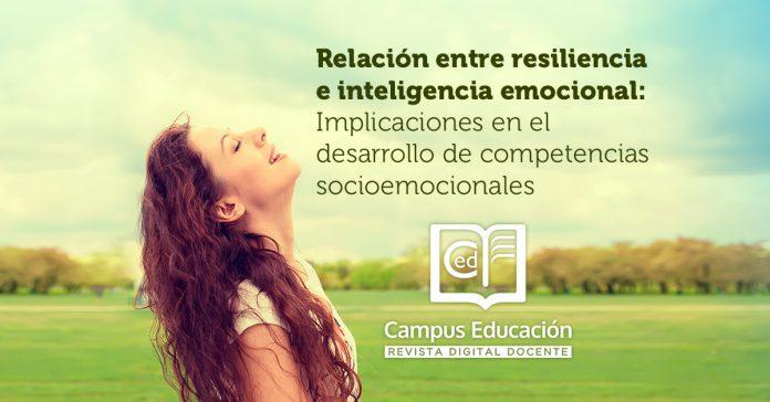 Relación entre resiliencia e inteligencia emocional.