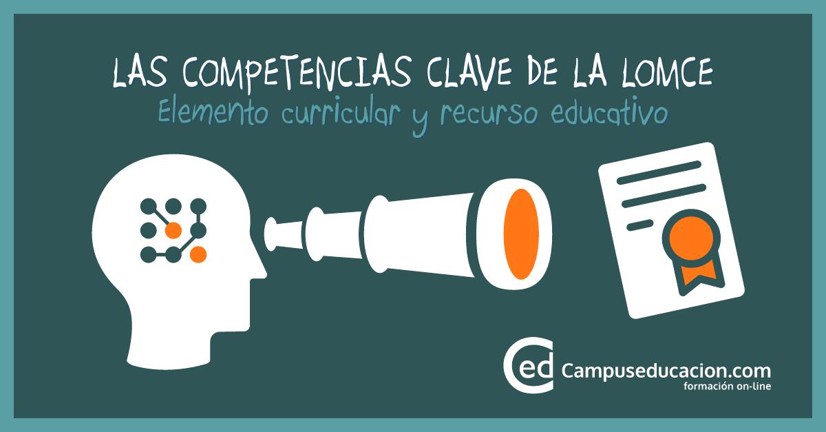 Las Competencias Clave de la LOMCE | Campuseducacion.com