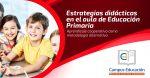 Estrategias Didácticas en el aula de Educación Primaria