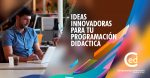 Ideas Innovadoras para tu Programación Didáctica