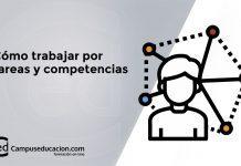 Cómo trabajar por tareas y competencias